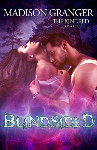 Blindsided (The Kindred Book 4)  Madison Granger