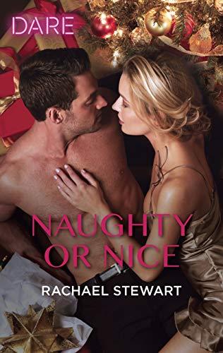 Naughty or Nice: A Hot Holiday Romance  Rachael Stewart
