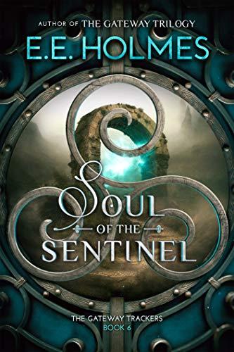 Soul of the Sentinel (The Gateway Trackers Book 6)  E.E. Holmes