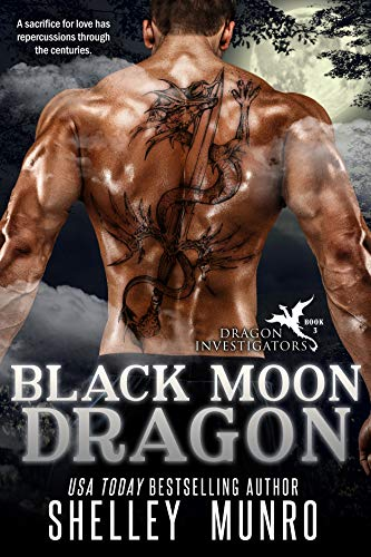 Black Moon Dragon (Dragon Investigators Book 3)  Shelley Munro