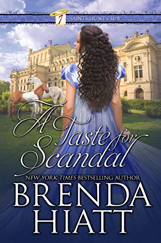 A Taste for Scandal (The Seven Saints Hunt Club Book 3) Brenda Hiatt