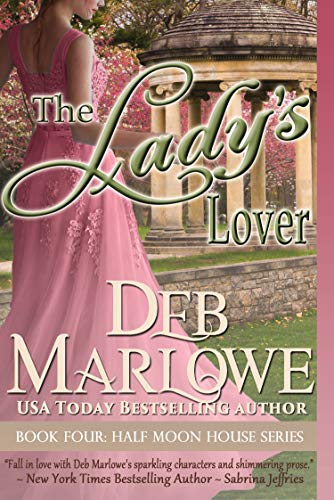 The Lady's Lover (Half Moon House Series Book 4  Deb Marlowe