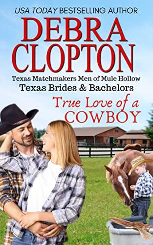 True Love of a Cowboy (Texas Brides & Bachelors Book 3)  Debra Clopton