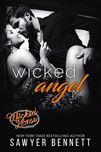 Wicked Angel (Wicked Horse Vegas Book 6)  Sawyer Bennett