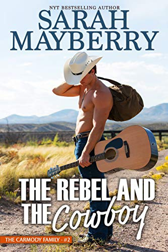 The Rebel and the Cowboy (The Carmody Brothers Book 2)  Sarah Mayberry
