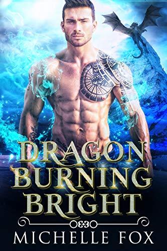 Dragon Burning Bright   Michelle Fox