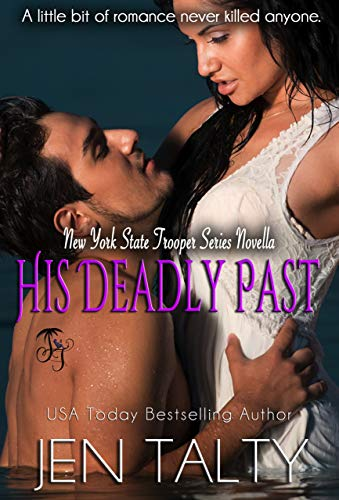 His Deadly Past (New York State Trooper Series Book 8)   Jen Talty