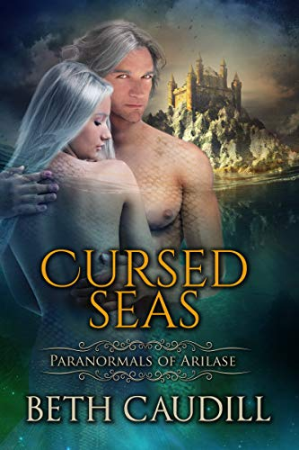 Cursed Seas (Paranormals of Arilase Book 3)   Beth Caudill