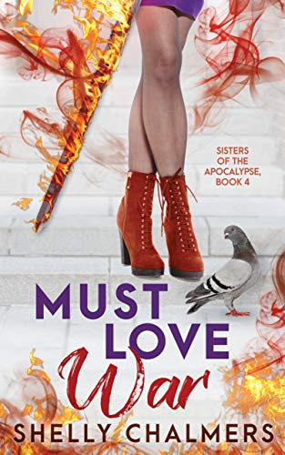 Must Love War (Sisters of the Apocalypse Book 4)  Shelly Chalmers