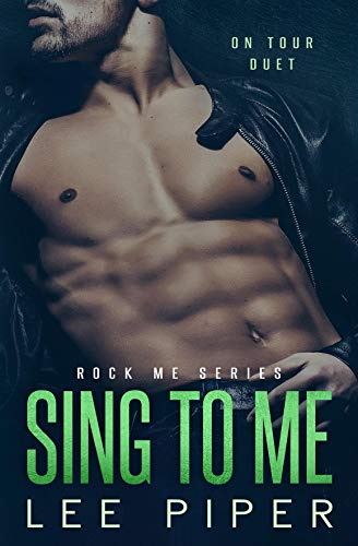 Sing to Me (Rock Me Book 3)  Lee Piper