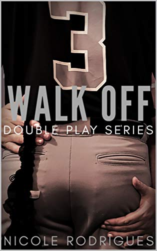 Walk Off (Double Play Series Book 5)  Nicole Rodrigues