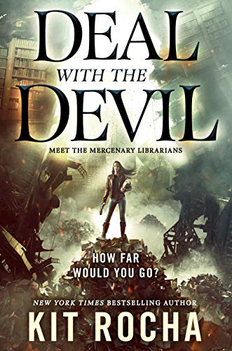 Deal with the Devil: A Mercenary Librarians Novel Kit Rocha