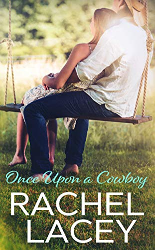 Once Upon a Cowboy (Almost Royal Book 2)  Rachel Lacey
