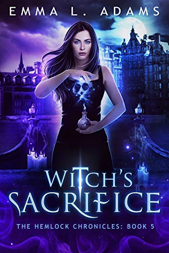 Witch's Sacrifice (The Hemlock Chronicles Book 5)  Emma L. Adams