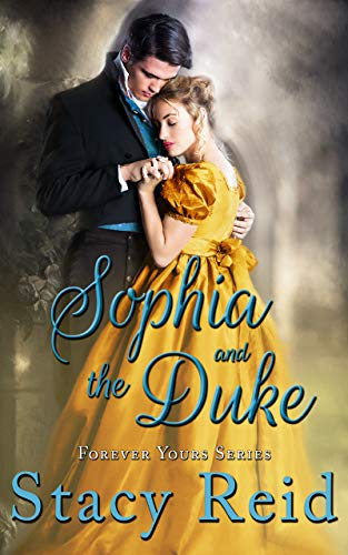 Sophia and the Duke (Forever Yours Book 7) Stacy Reid