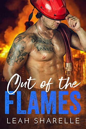 Out of the Flames: Firemen Do It Better  Leah Sharelle