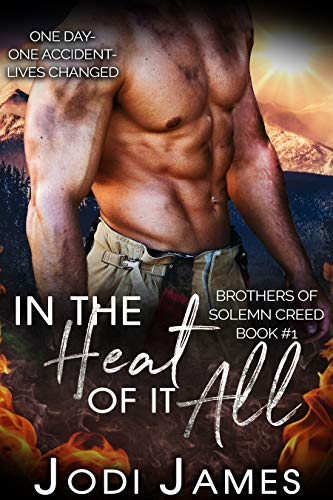 In the Heat of it All (Brothers of Solemn Creed Book 1) Jodi James