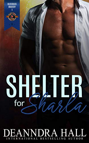 Shelter for Sharla (Police and Fire: Operation Alpha) (Bluegrass Bravery Book 1)   Deanndra Hall