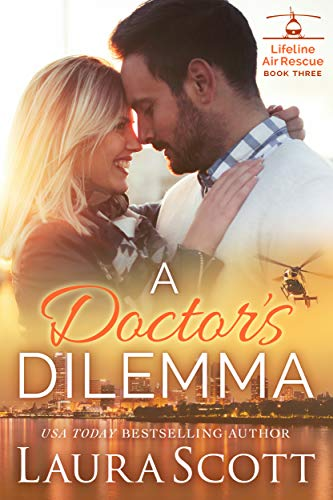 A Doctor's Dilemma (Lifeline Air Rescue Book 3)  Laura Scott