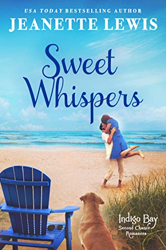 Sweet Whispers (Indigo Bay Second Chance Romances Book 5) Jeanette Lewis