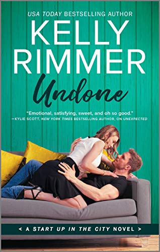 Undone (Start Up in the City Book 3)  Kelly Rimmer