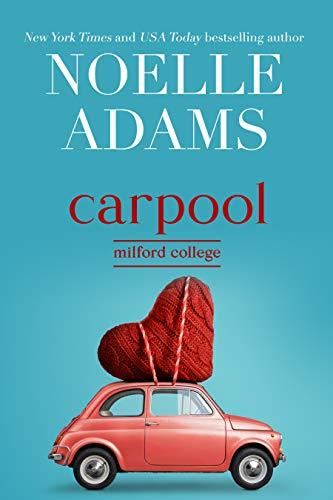 Carpool (Milford College Book 1)  Noelle Adams
