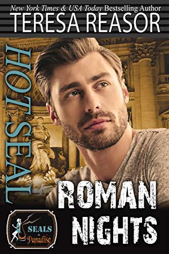 Hot SEAL, Roman Nights (SEALS In Paradise ) Teresa Reasor