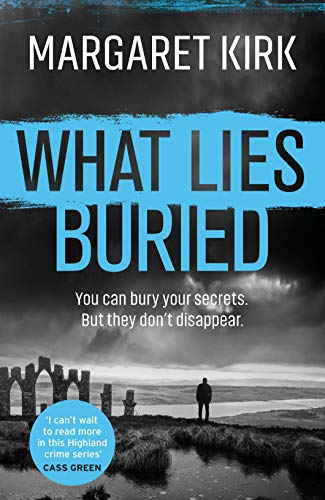 What Lies Buried  Margaret Kirk