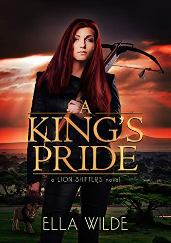 A King's Pride (Paranormal Africa: The Lion Shifters Book 1) Ella Wilde, Vered Ehsani, Su Boddie