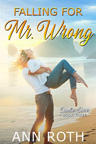 Falling for Mr. Wrong (Dunlin Shores Book 3)  Ann Roth