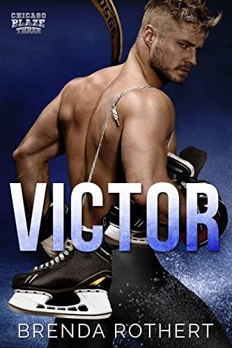 Victor: A Chicago Blaze Hockey Romance Brenda Rothert
