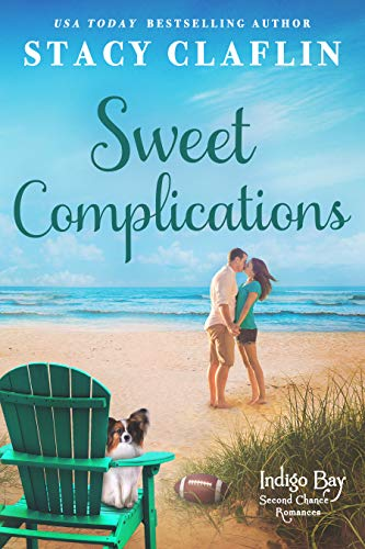 Sweet Complications (Indigo Bay Second Chance Romances Book 4)  Stacy Claflin