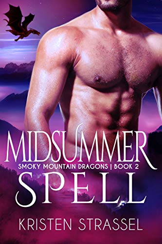 Midsummer Spell (Smoky Mountain Dragons Book 2)  Kristen Strassel