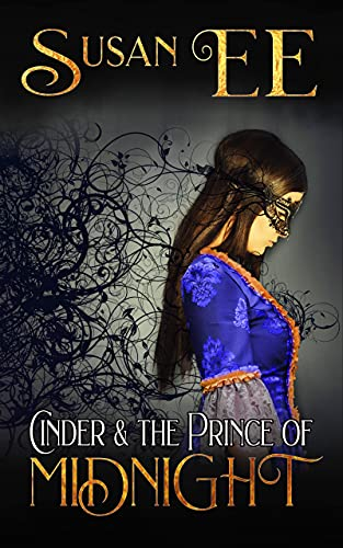 Cinder & the Prince of Midnight (Midnight Tales) Susan EE