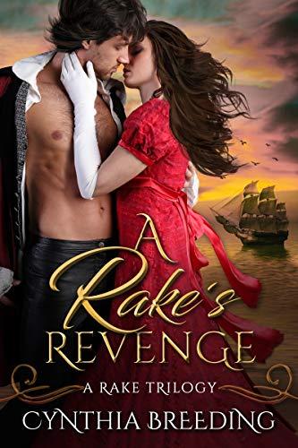 A Rake's Revenge (Rake Trilogy Book 2) Cynthia Breeding