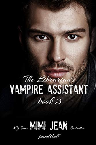 The Librarian's Vampire Assistant, Book 3  Mimi Jean Pamfiloff