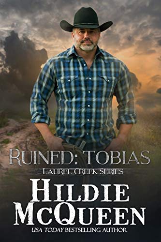 Ruined: Tobias (Laurel Creek Series Book 3)  Hildie McQueen