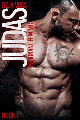 Judas: Indignant Few MC Book 1 Deja Voss