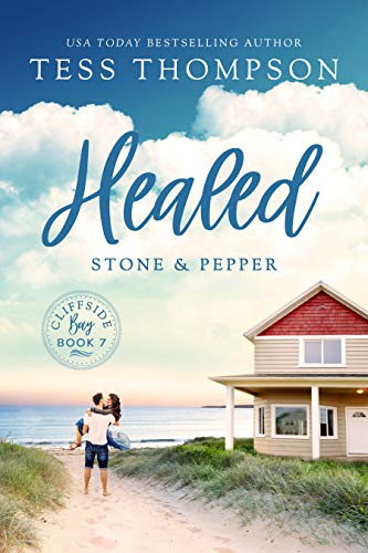 Healed: Stone and Pepper (Cliffside Bay Book 7) Tess Thompson