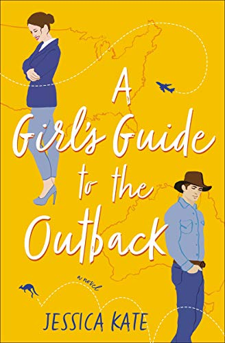 A Girl's Guide to the Outback  Jessica Kate