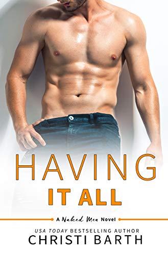 Having It All: A Naked Men Novella Christi Barth