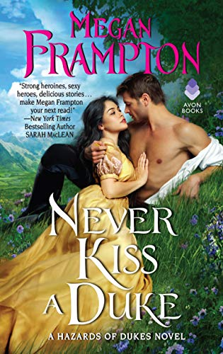 Never Kiss a Duke: A Hazards of Dukes Novel  Megan Frampton