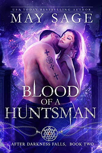 Blood of a Huntsman: A Vampire Paranormal Romance (After Darkness Falls Book 2) May Sage