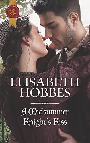 A Midsummer Knight's Kiss  Elisabeth Hobbes