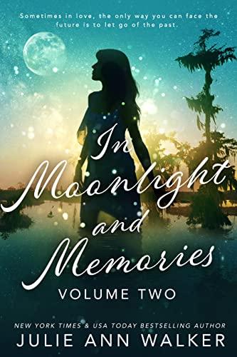 In Moonlight and Memories: Volume Two Julie Ann Walker