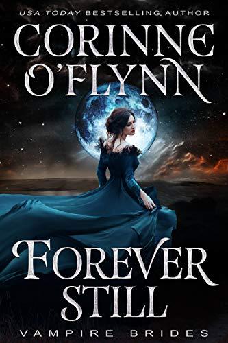 Forever Still (Vampire Brides)   Corinne O'Flynn