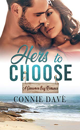 Hers to Choose (A Cinnamon Bay Romance Book 7)  Connie Davé