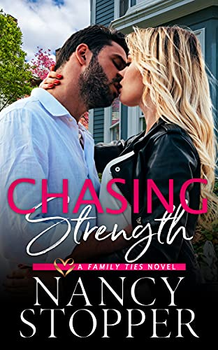 Chasing Strength: A Small Town Steamy Romance (Harper Family series Book 4)  Nancy Stopper