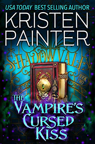 The Vampire's Cursed Kiss (Shadowvale Book 2) Kristen Painter