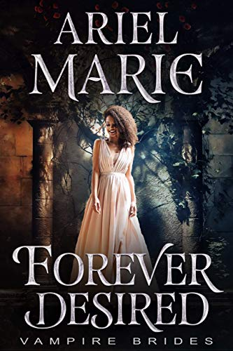 Forever Desired (Vampire Brides)  Ariel Marie